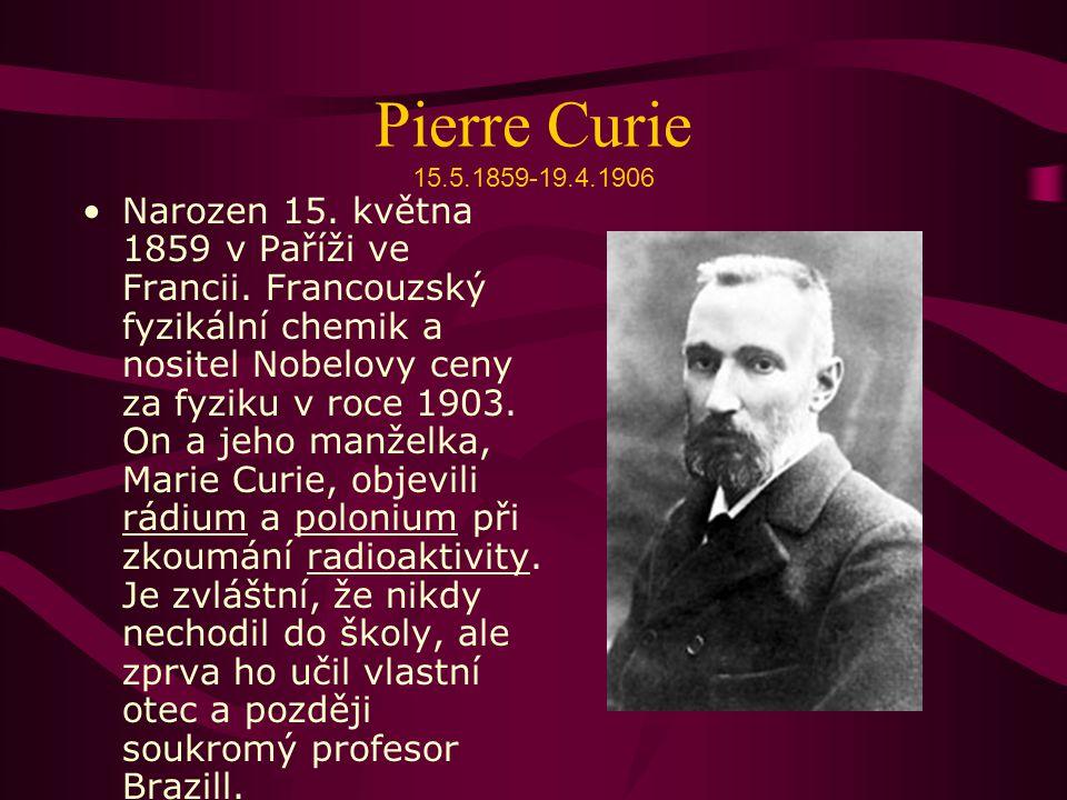 Pierre Curie 15.5.1859-19.4.1906