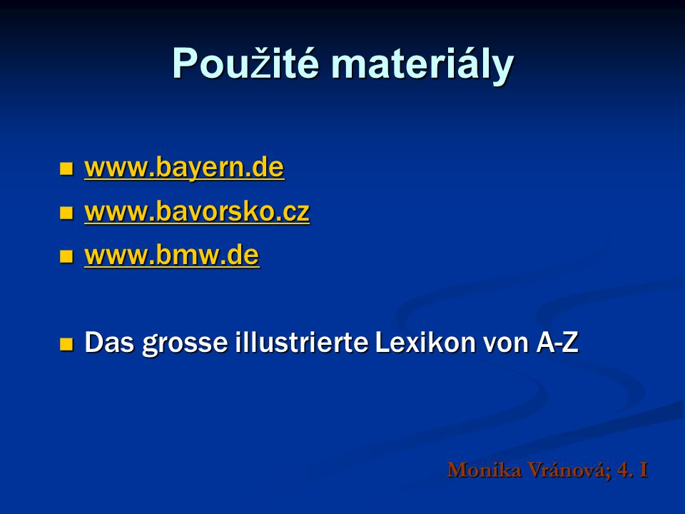 Použité materiály www.bayern.de www.bavorsko.cz www.bmw.de