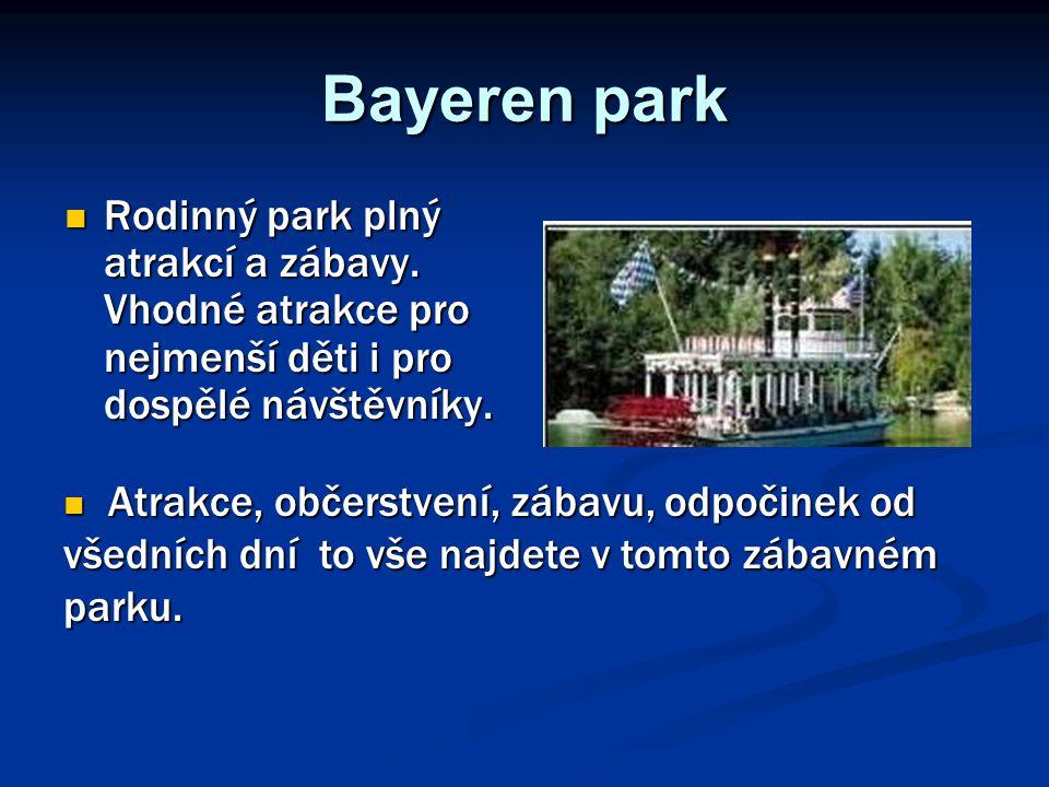 Bayeren park Rodinný park plný atrakcí a zábavy. Vhodné atrakce pro nejmenší děti i pro dospělé návštěvníky.