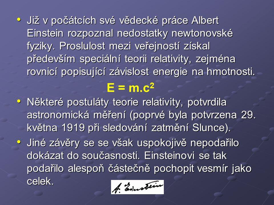 Již v počátcích své vědecké práce Albert Einstein rozpoznal nedostatky newtonovské fyziky. Proslulost mezi veřejností získal především speciální teorii relativity, zejména rovnicí popisující závislost energie na hmotnosti.