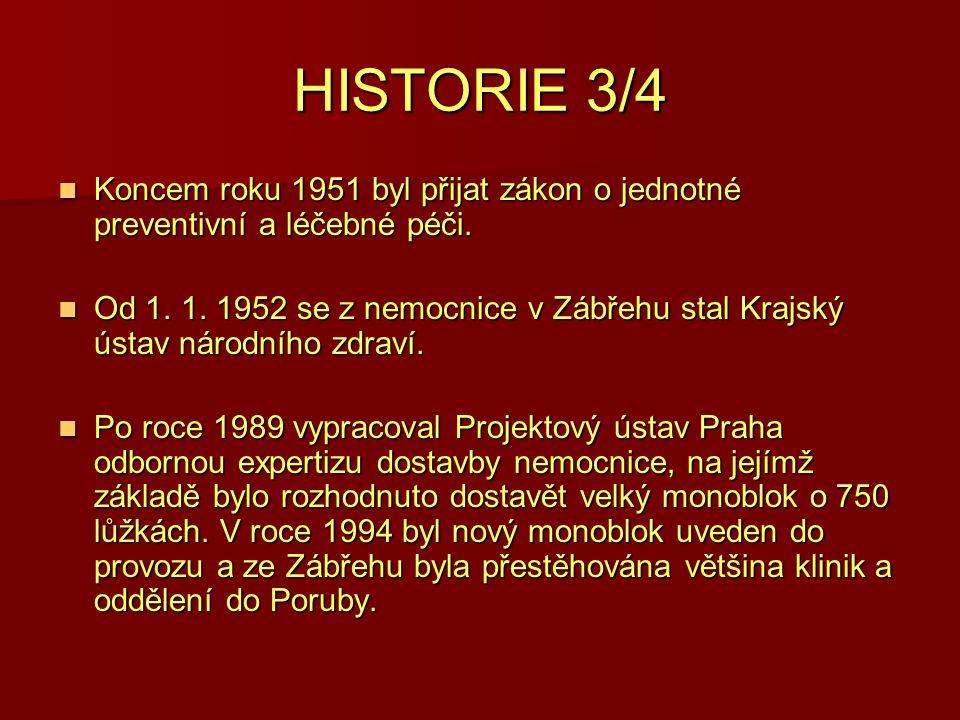 HISTORIE 3/4 Koncem roku 1951 byl přijat zákon o jednotné preventivní a léčebné péči.