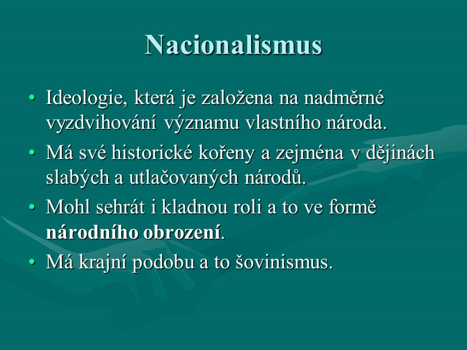 Nacionalismus Ideologie, která je založena na nadměrné vyzdvihování významu vlastního národa.