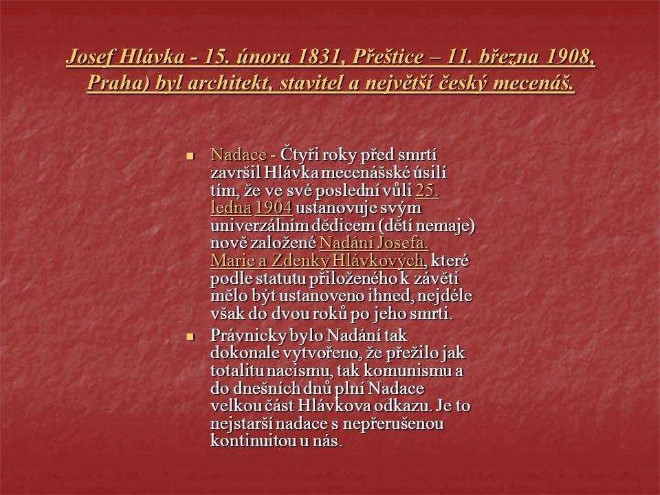 Josef Hlávka - 15. února 1831, Přeštice – 11
