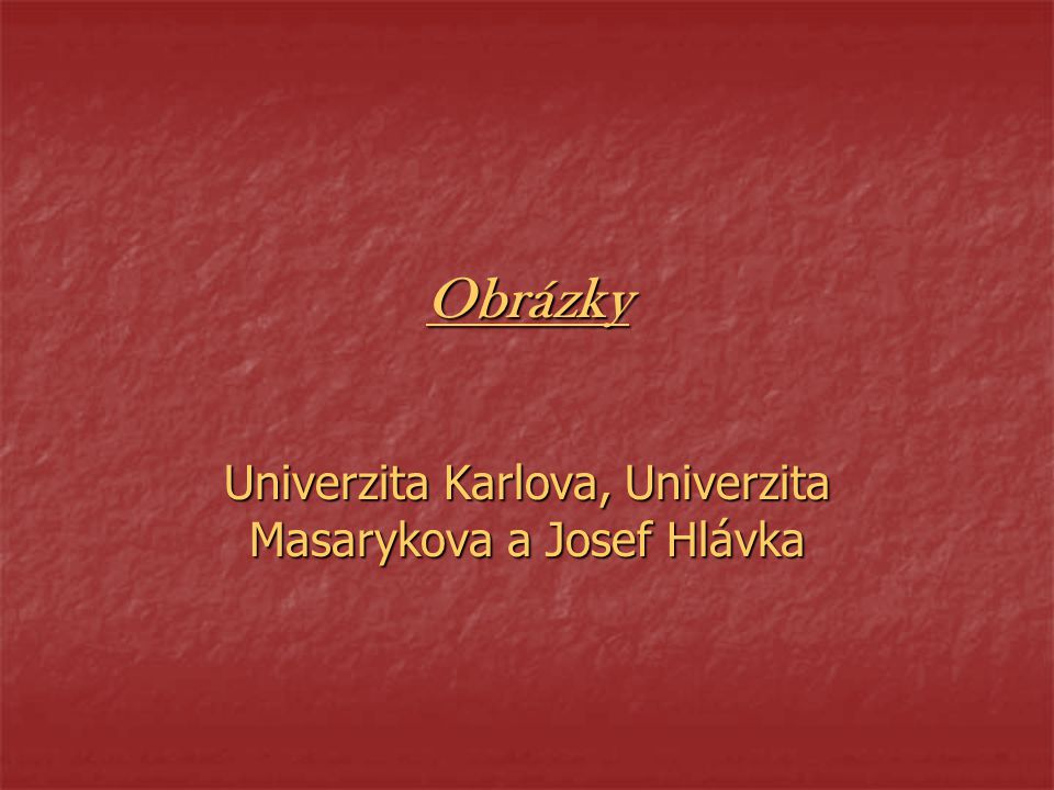 Univerzita Karlova, Univerzita Masarykova a Josef Hlávka
