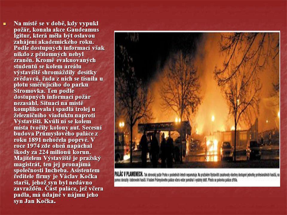 Na místě se v době, kdy vypukl požár, konala akce Gaudeamus Igitur, která měla být oslavou zahájení akademického roku.