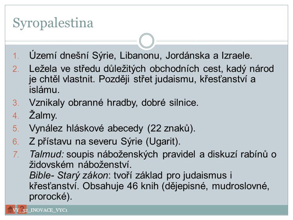 Syropalestina Území dnešní Sýrie, Libanonu, Jordánska a Izraele.