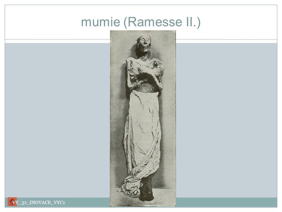 mumie (Ramesse II.) VY_32_INOVACE_VYC1