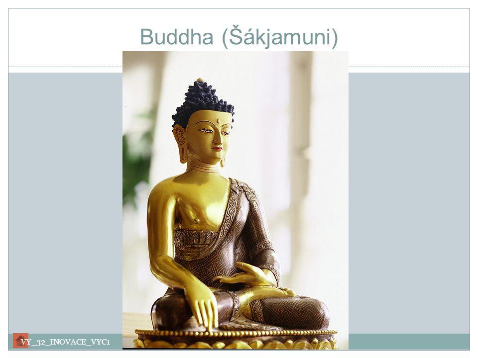 Buddha (Šákjamuni) VY_32_INOVACE_VYC1