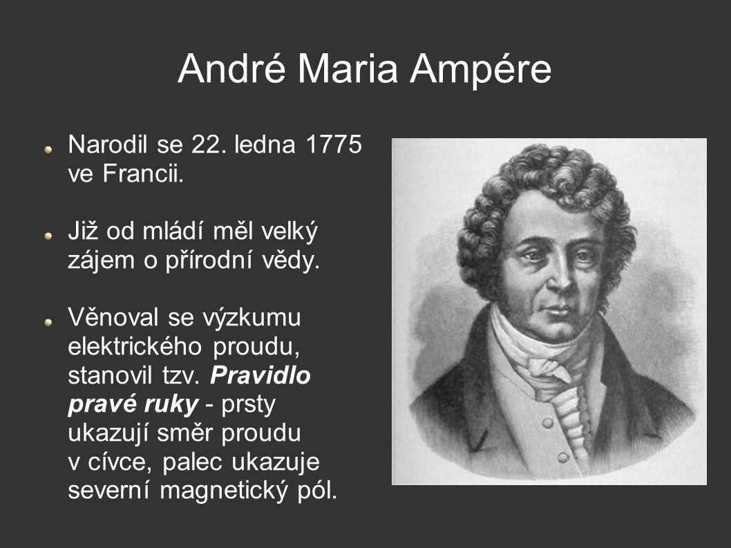 André Maria Ampére Narodil se 22. ledna 1775 ve Francii.