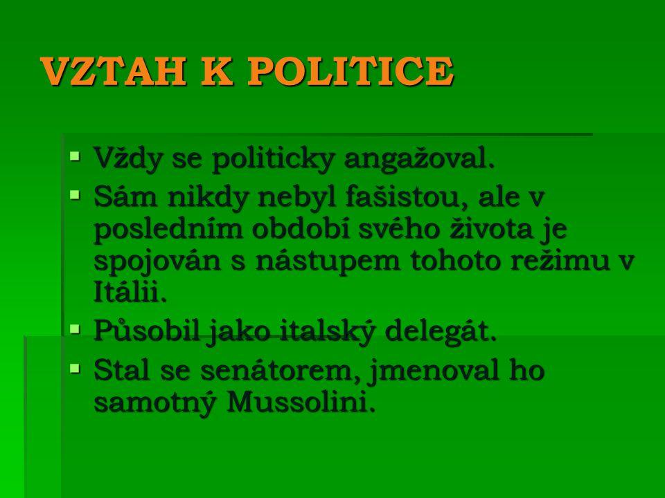 VZTAH K POLITICE Vždy se politicky angažoval.