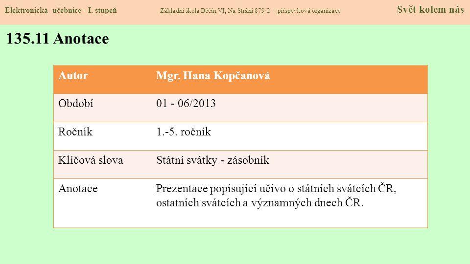 135.11 Anotace Autor Mgr. Hana Kopčanová Období 01 - 06/2013 Ročník