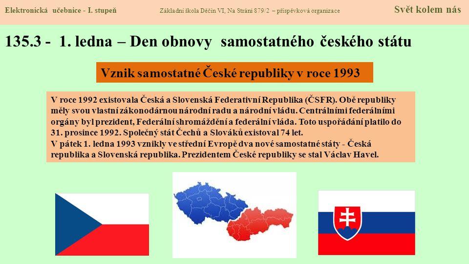 135.3 - 1. ledna – Den obnovy samostatného českého státu