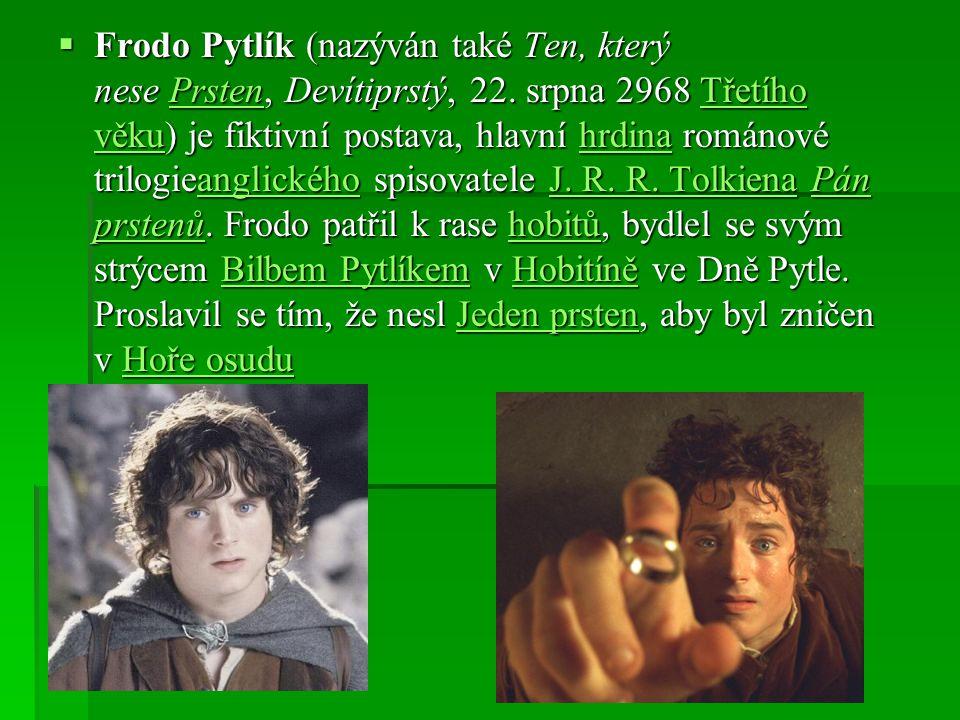 Frodo Pytlík (nazýván také Ten, který nese Prsten, Devítiprstý, 22