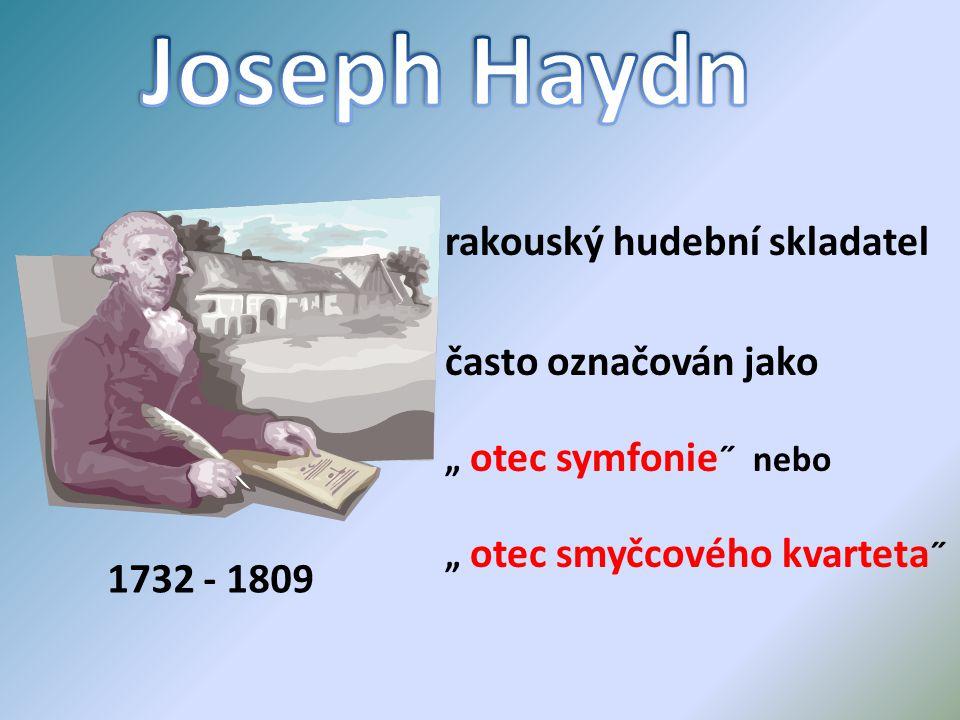 Joseph Haydn rakouský hudební skladatel často označován jako