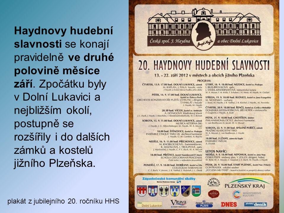 Haydnovy hudební slavnosti se konají pravidelně ve druhé polovině měsíce září. Zpočátku byly v Dolní Lukavici a nejbližším okolí, postupně se rozšířily i do dalších zámků a kostelů jižního Plzeňska.