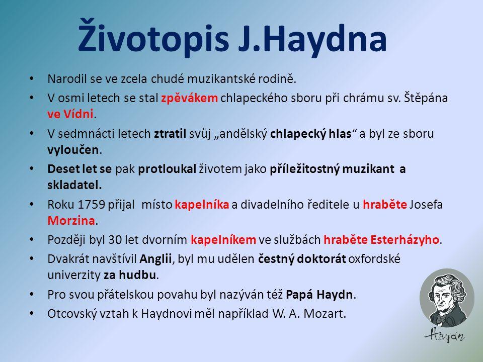 Životopis J.Haydna Narodil se ve zcela chudé muzikantské rodině.