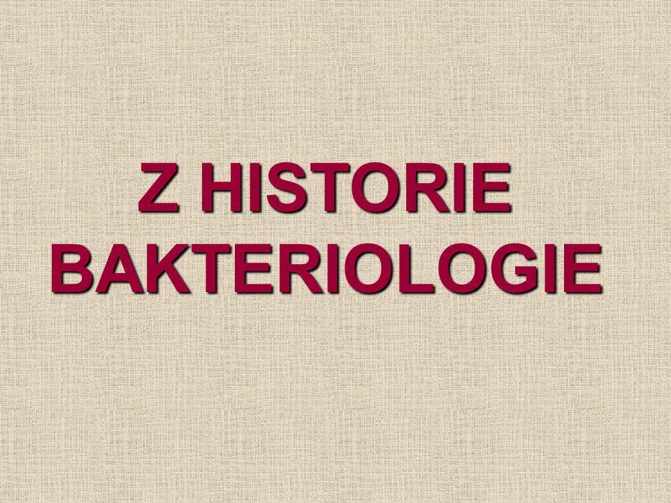 Z HISTORIE BAKTERIOLOGIE