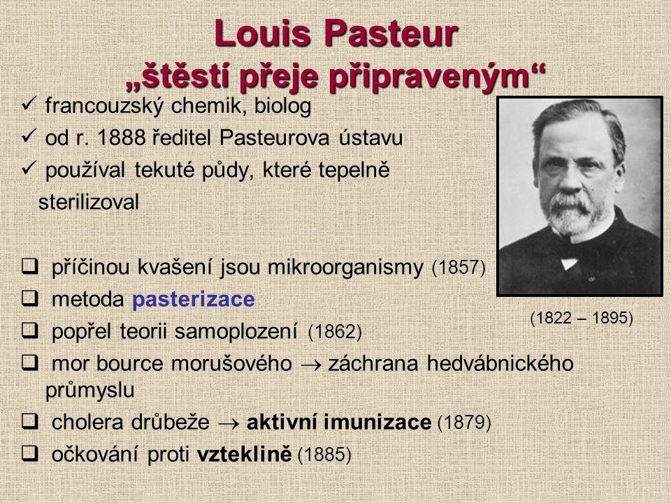 """Louis Pasteur """"štěstí přeje připraveným"""