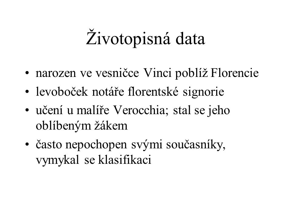 Životopisná data narozen ve vesničce Vinci poblíž Florencie
