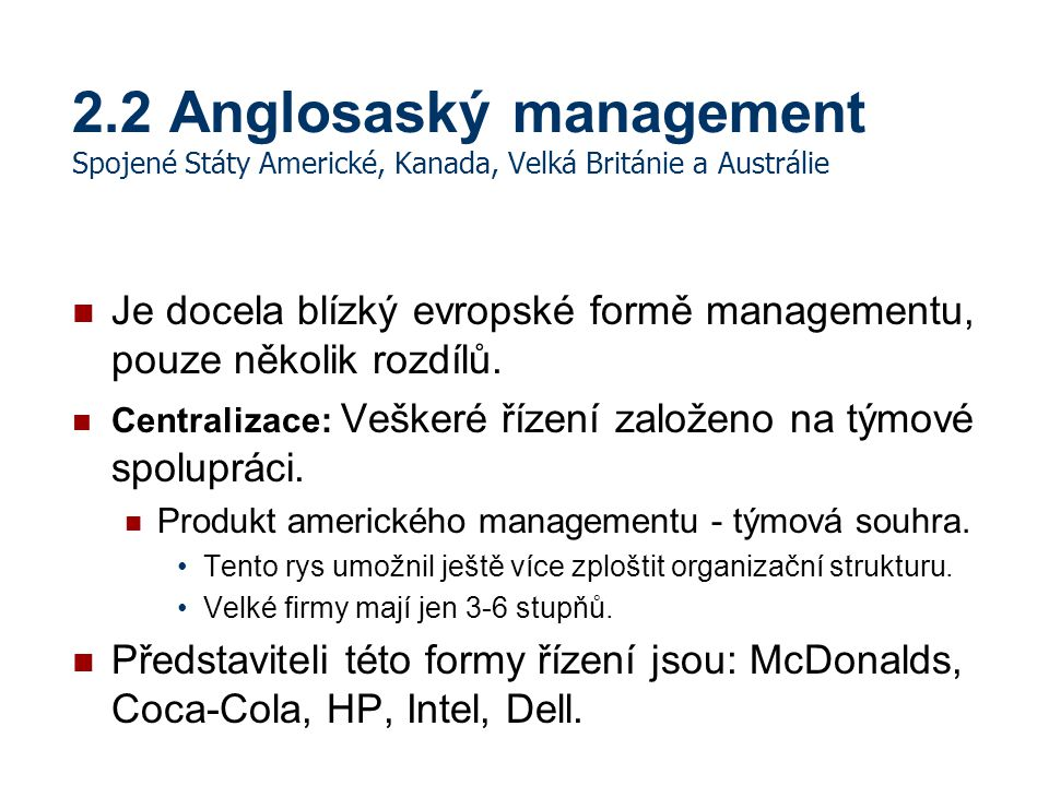 2.2 Anglosaský management Spojené Státy Americké, Kanada, Velká Británie a Austrálie