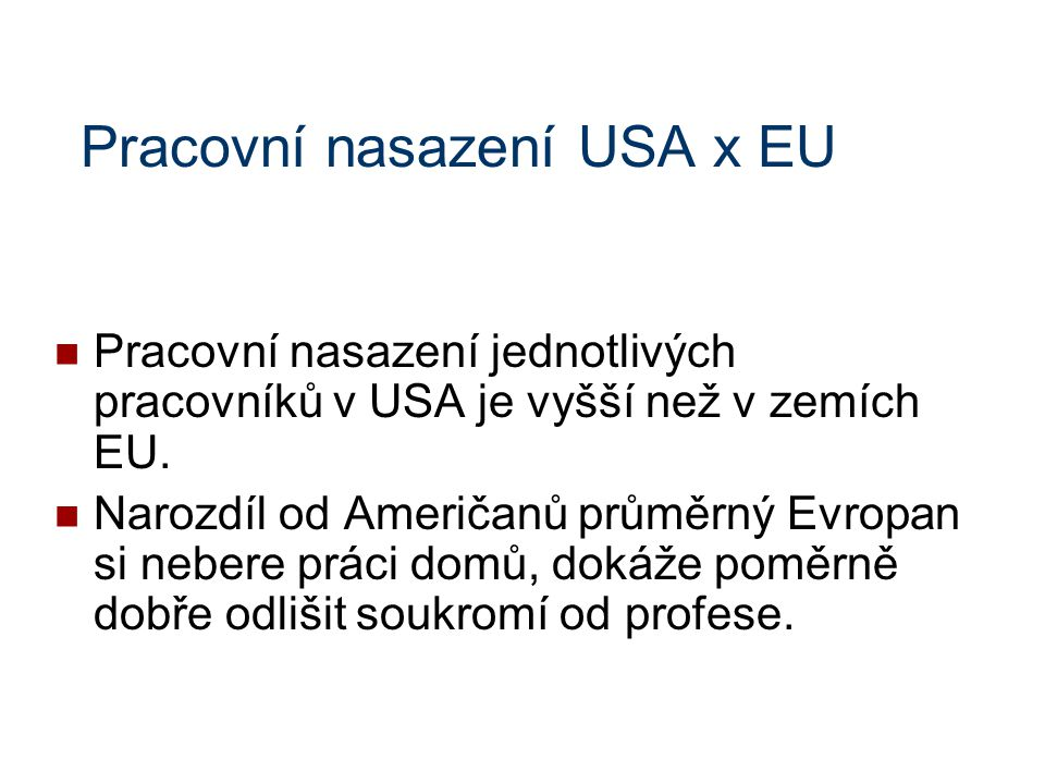 Pracovní nasazení USA x EU
