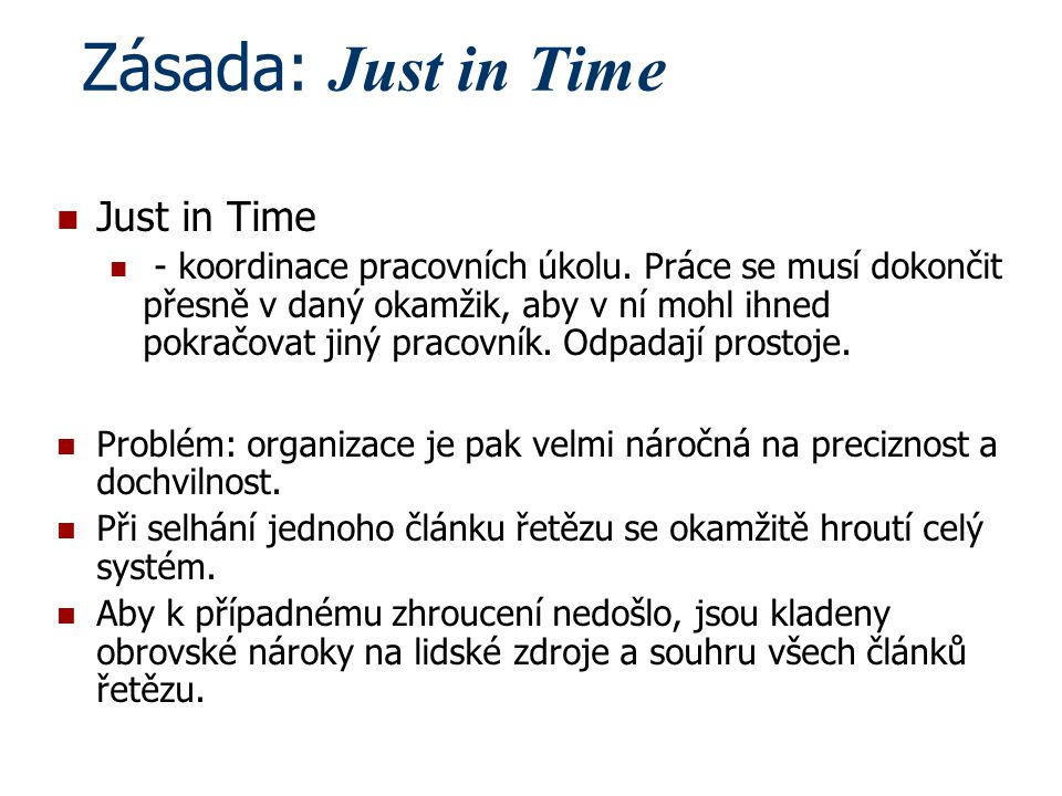 Zásada: Just in Time Just in Time