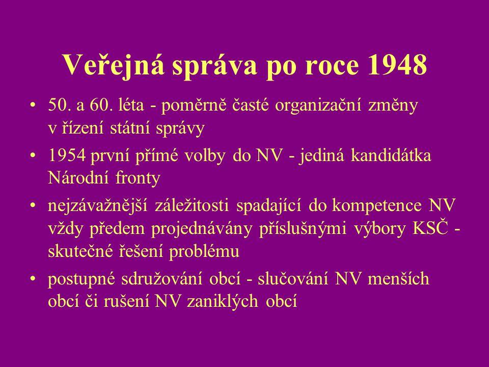 Veřejná správa po roce 1948 50. a 60. léta - poměrně časté organizační změny v řízení státní správy.