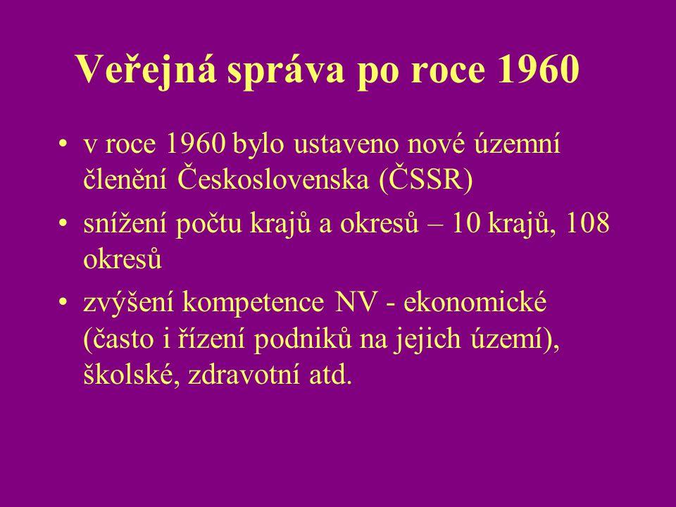 Veřejná správa po roce 1960 v roce 1960 bylo ustaveno nové územní členění Československa (ČSSR) snížení počtu krajů a okresů – 10 krajů, 108 okresů.