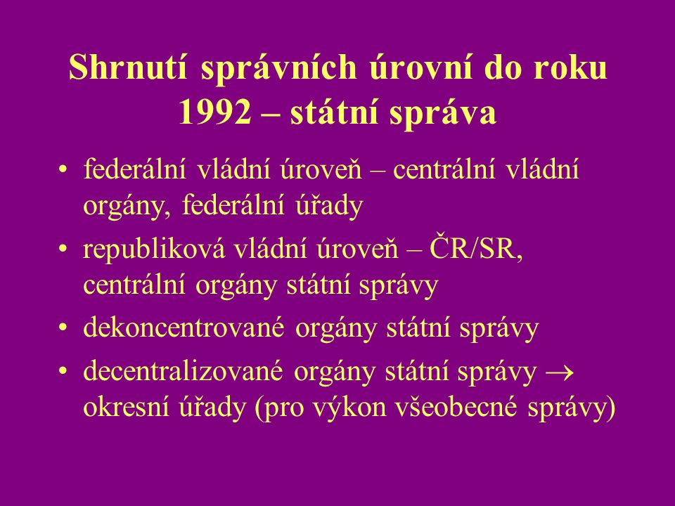 Shrnutí správních úrovní do roku 1992 – státní správa