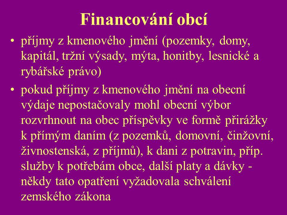 Financování obcí příjmy z kmenového jmění (pozemky, domy, kapitál, tržní výsady, mýta, honitby, lesnické a rybářské právo)