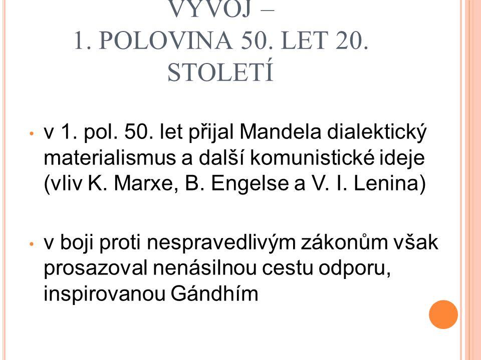 MANDELŮV POLITICKÝ VÝVOJ – 1. POLOVINA 50. LET 20. STOLETÍ
