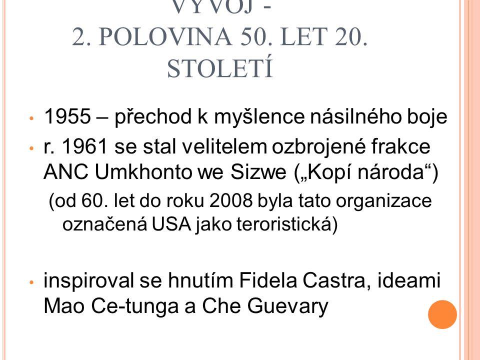 MANDELŮV POLITICKÝ VÝVOJ - 2. POLOVINA 50. LET 20. STOLETÍ