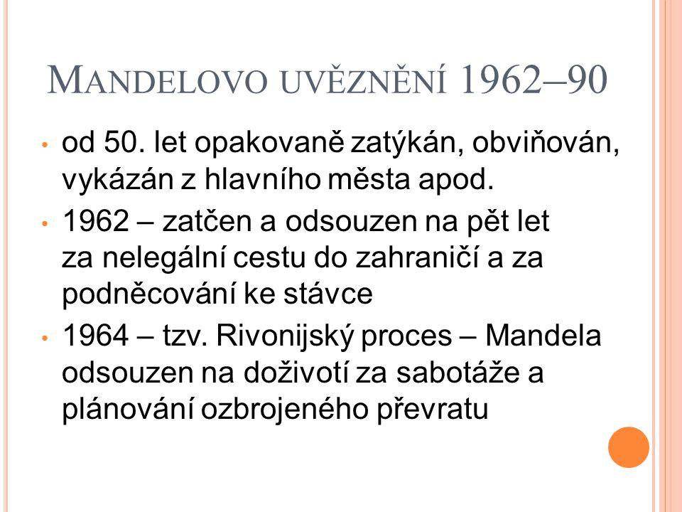 Mandelovo uvěznění 1962–90 od 50. let opakovaně zatýkán, obviňován, vykázán z hlavního města apod.