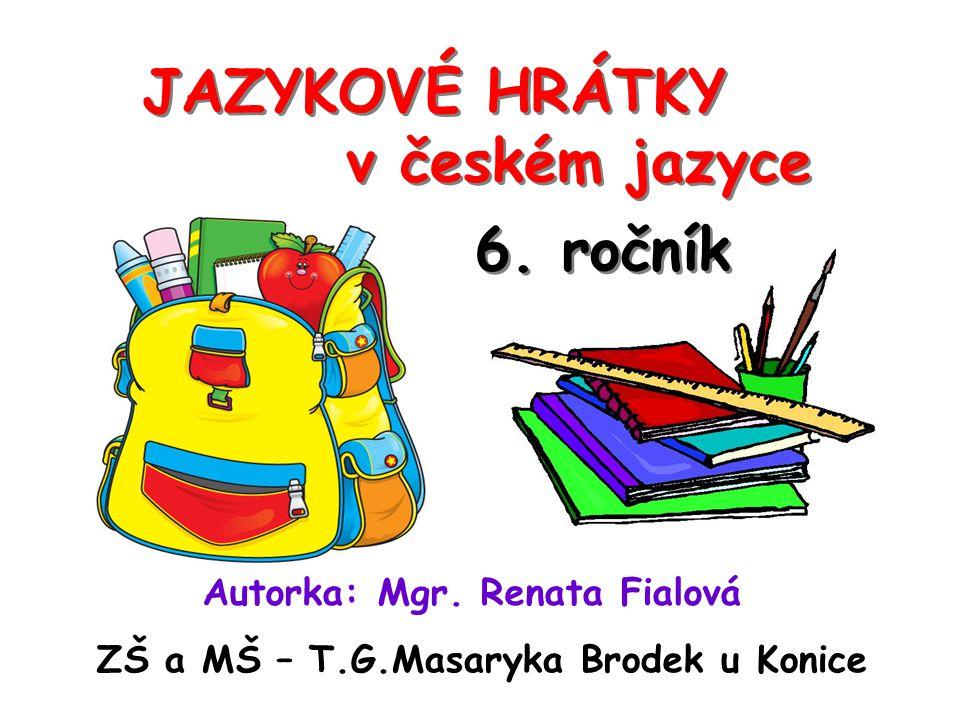 JAZYKOVÉ HRÁTKY v českém jazyce