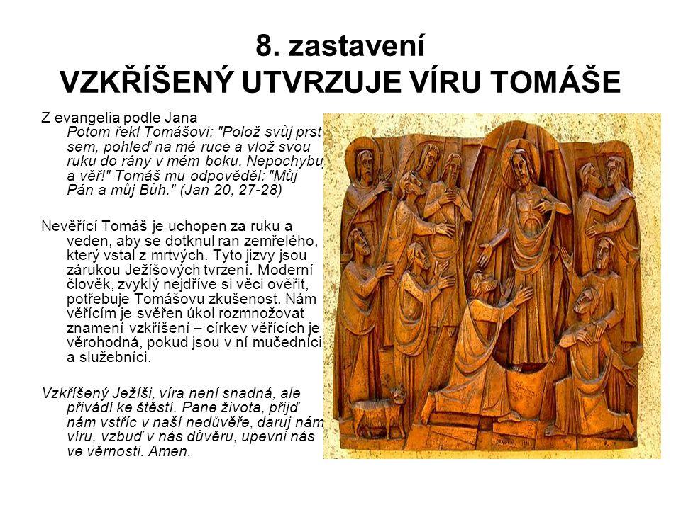 8. zastavení VZKŘÍŠENÝ UTVRZUJE VÍRU TOMÁŠE