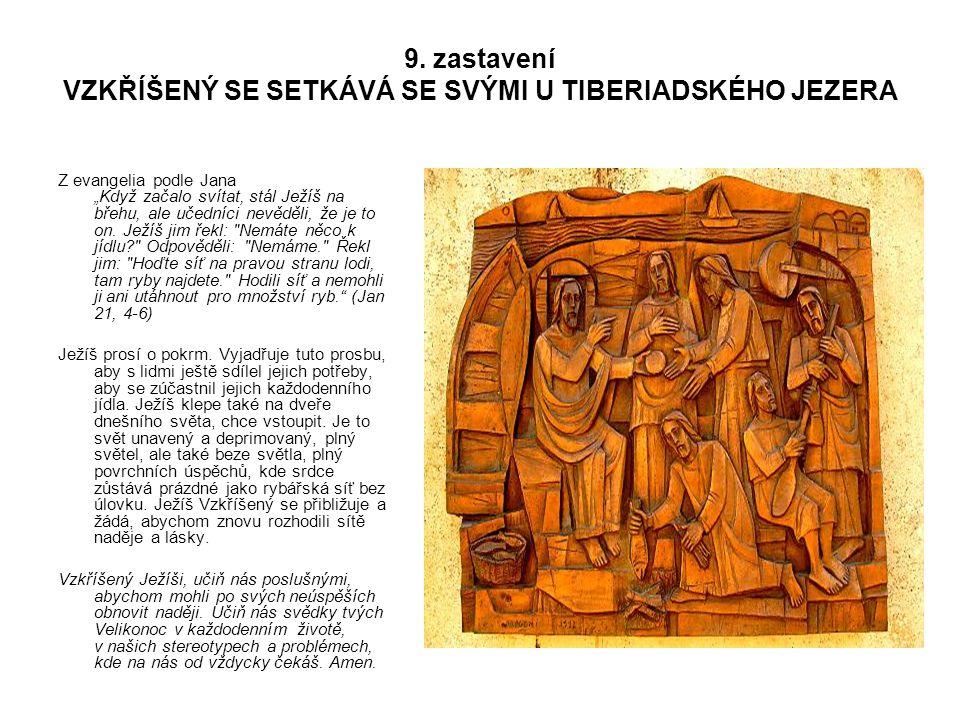 9. zastavení VZKŘÍŠENÝ SE SETKÁVÁ SE SVÝMI U TIBERIADSKÉHO JEZERA