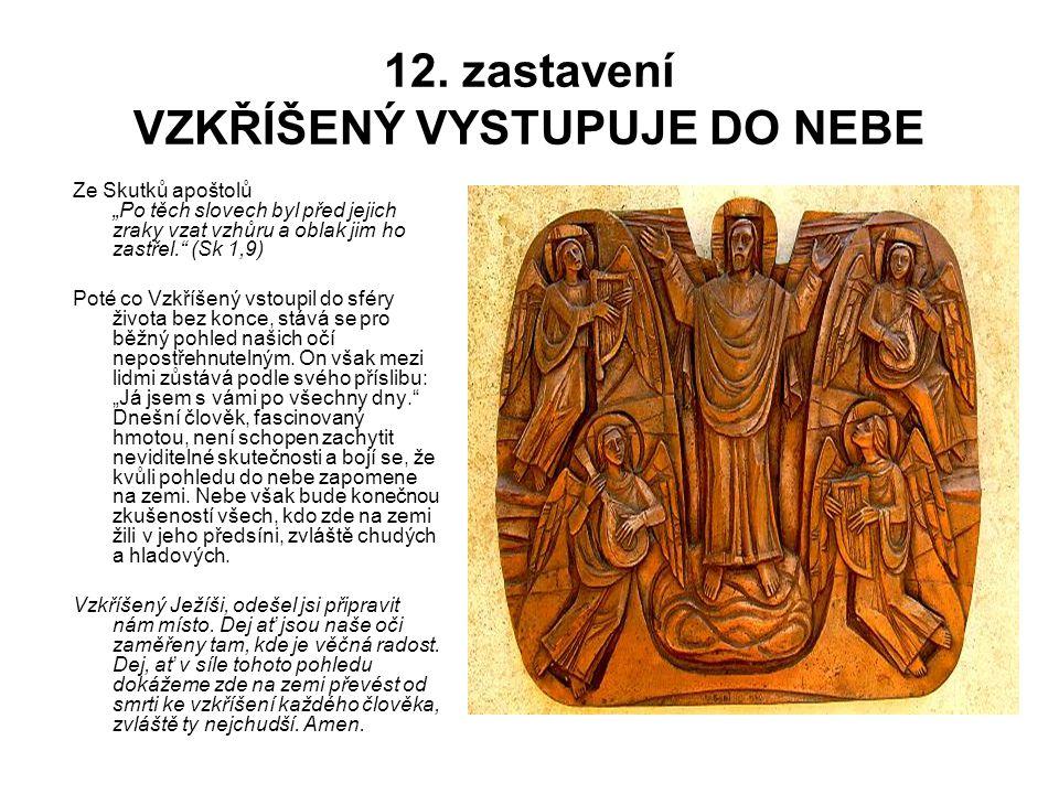12. zastavení VZKŘÍŠENÝ VYSTUPUJE DO NEBE