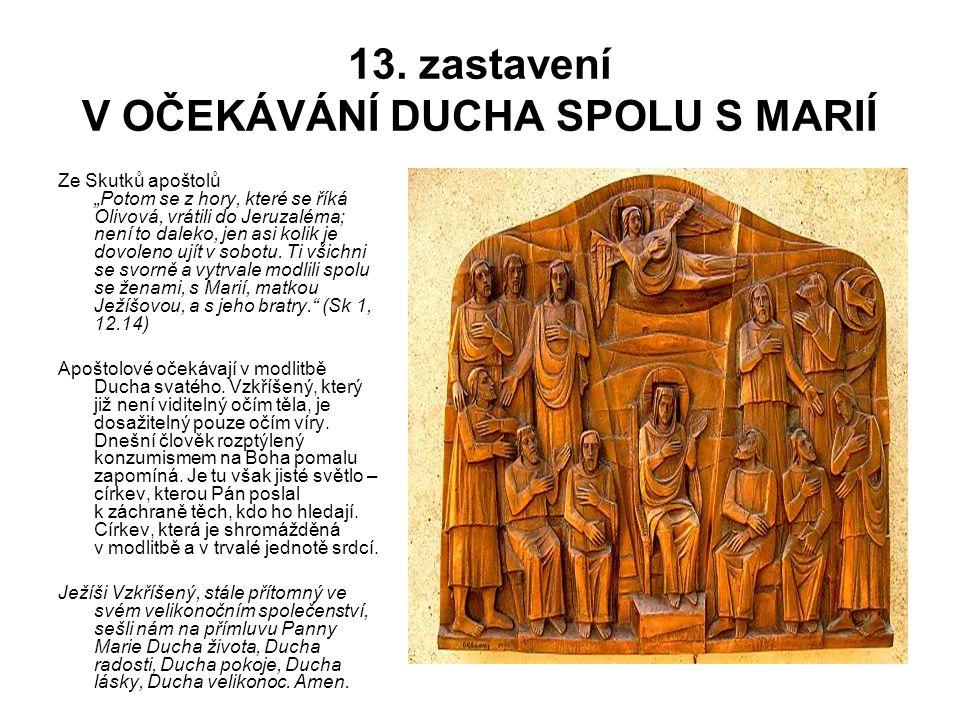 13. zastavení V OČEKÁVÁNÍ DUCHA SPOLU S MARIÍ