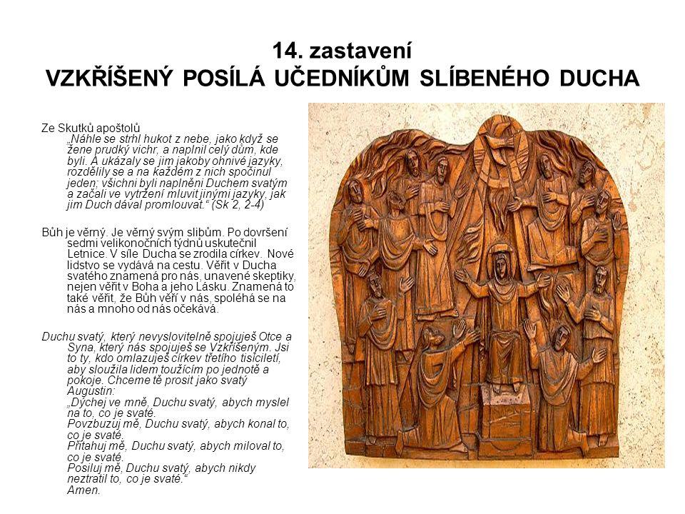 14. zastavení VZKŘÍŠENÝ POSÍLÁ UČEDNÍKŮM SLÍBENÉHO DUCHA