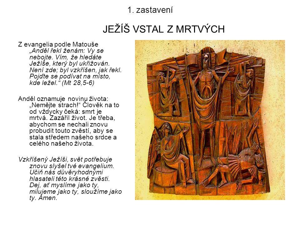 1. zastavení JEŽÍŠ VSTAL Z MRTVÝCH