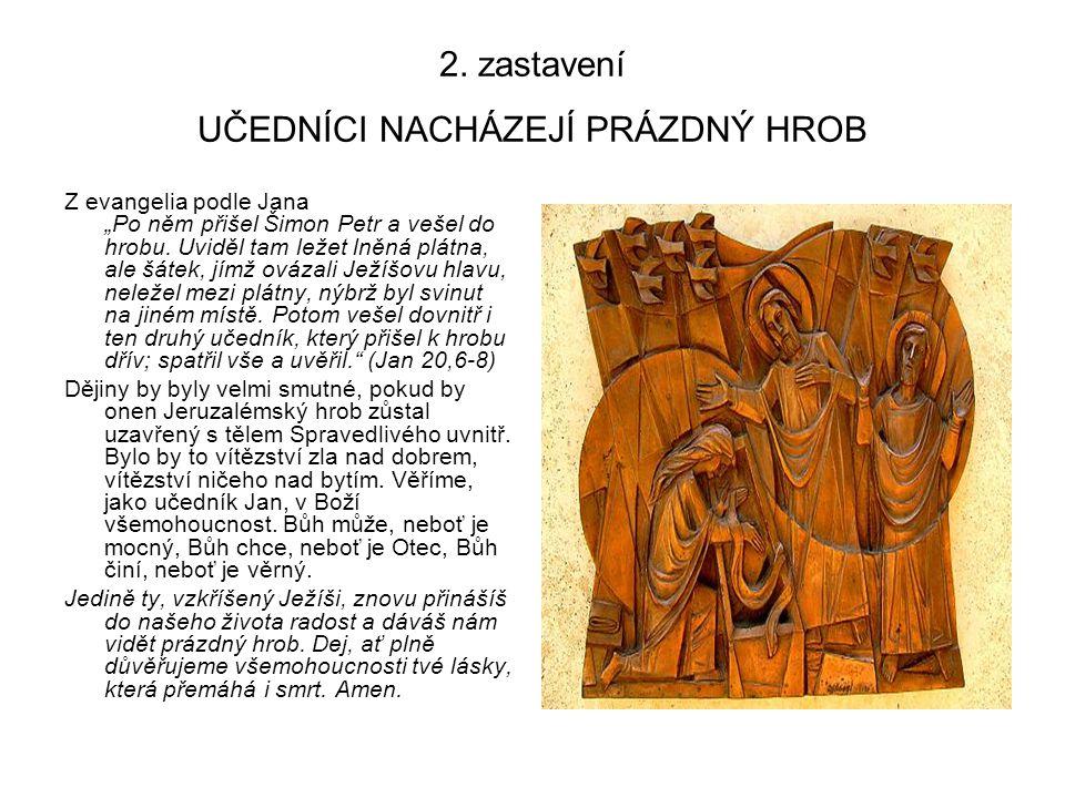 2. zastavení UČEDNÍCI NACHÁZEJÍ PRÁZDNÝ HROB