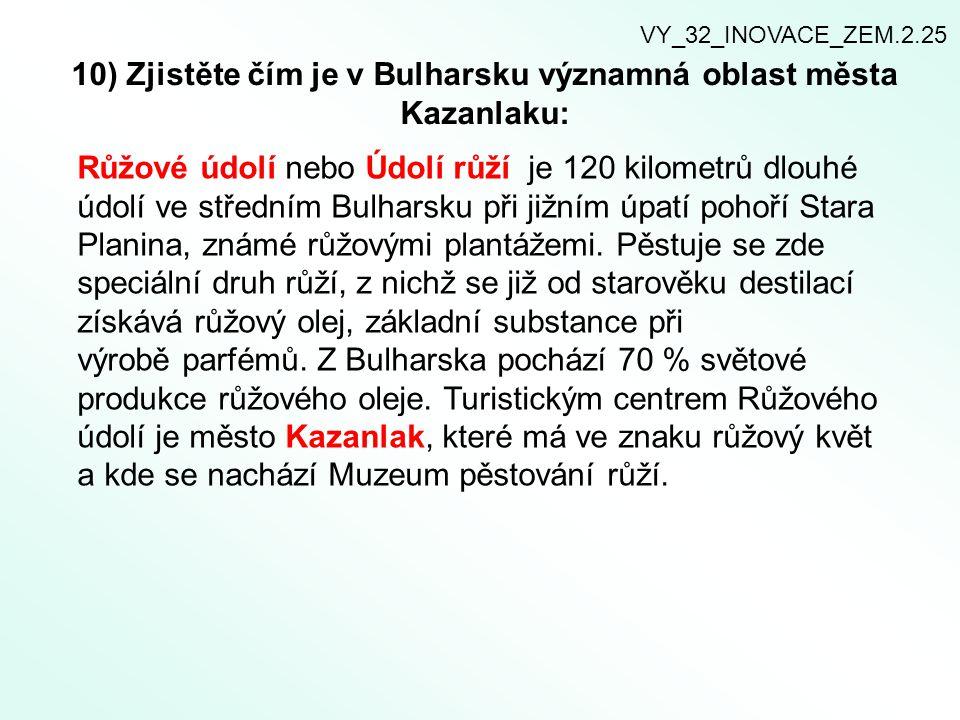 10) Zjistěte čím je v Bulharsku významná oblast města Kazanlaku:
