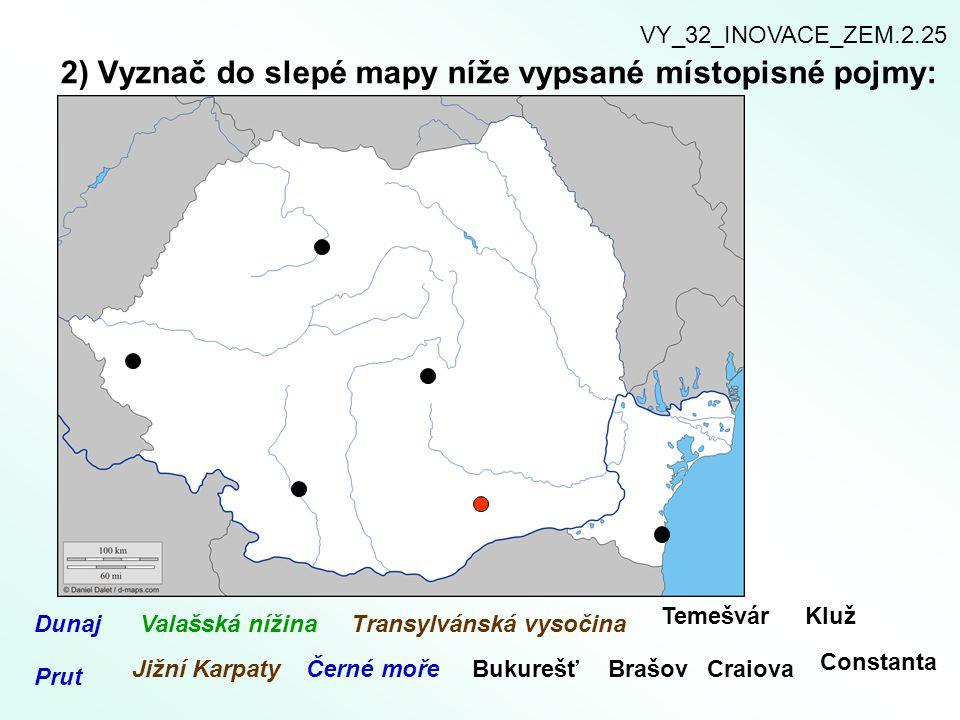 2) Vyznač do slepé mapy níže vypsané místopisné pojmy: