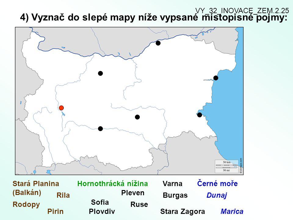 4) Vyznač do slepé mapy níže vypsané místopisné pojmy: