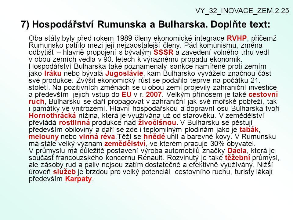 7) Hospodářství Rumunska a Bulharska. Doplňte text: