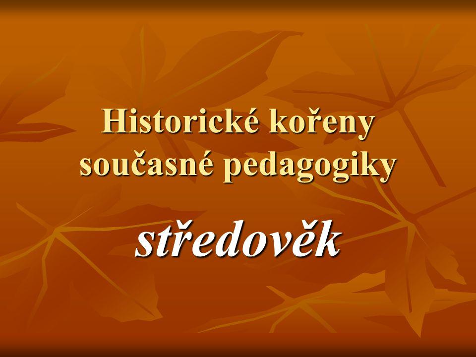 Historické kořeny současné pedagogiky
