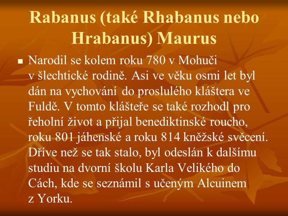 Rabanus (také Rhabanus nebo Hrabanus) Maurus