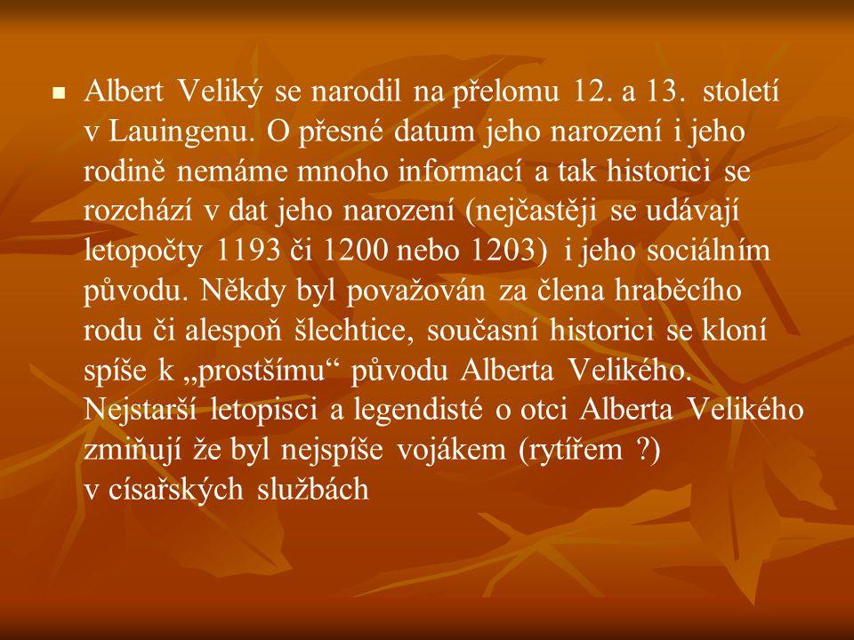 Albert Veliký se narodil na přelomu 12. a 13. století v Lauingenu