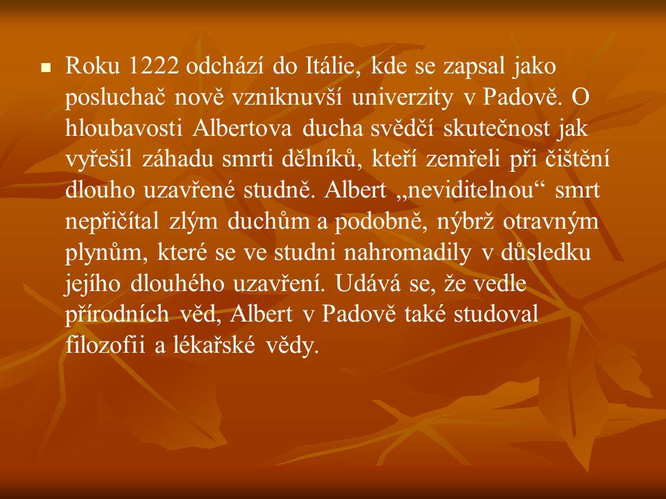 Roku 1222 odchází do Itálie, kde se zapsal jako posluchač nově vzniknuvší univerzity v Padově.
