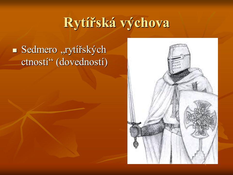 """Rytířská výchova Sedmero """"rytířských ctností (dovedností)"""